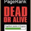 Google PageRank Dead or Alive?