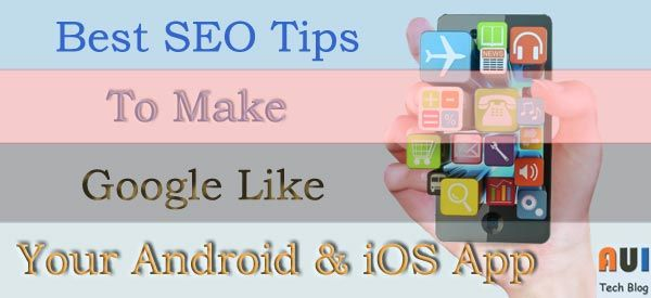 SEO Tips to Help Google Like Your iOS and Android Apps